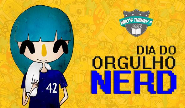 DIA DO ORGULHO NERD WT post