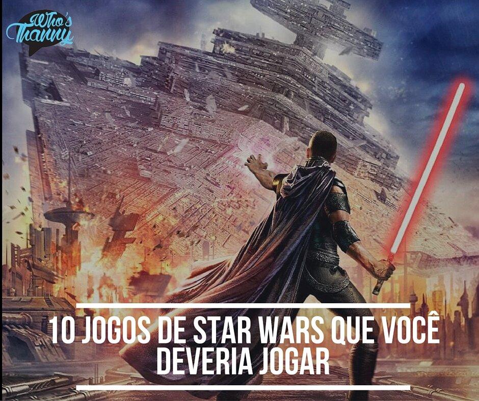 10 jogos de star wars que você deveria jogar