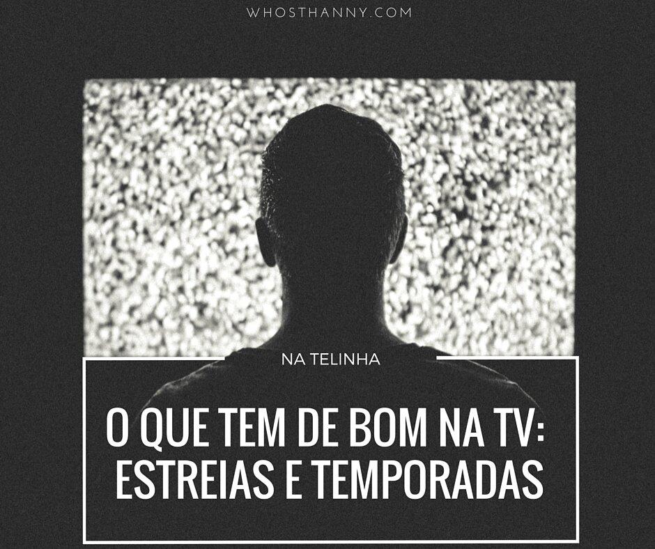 O QUE TEM DE BOM NA TV