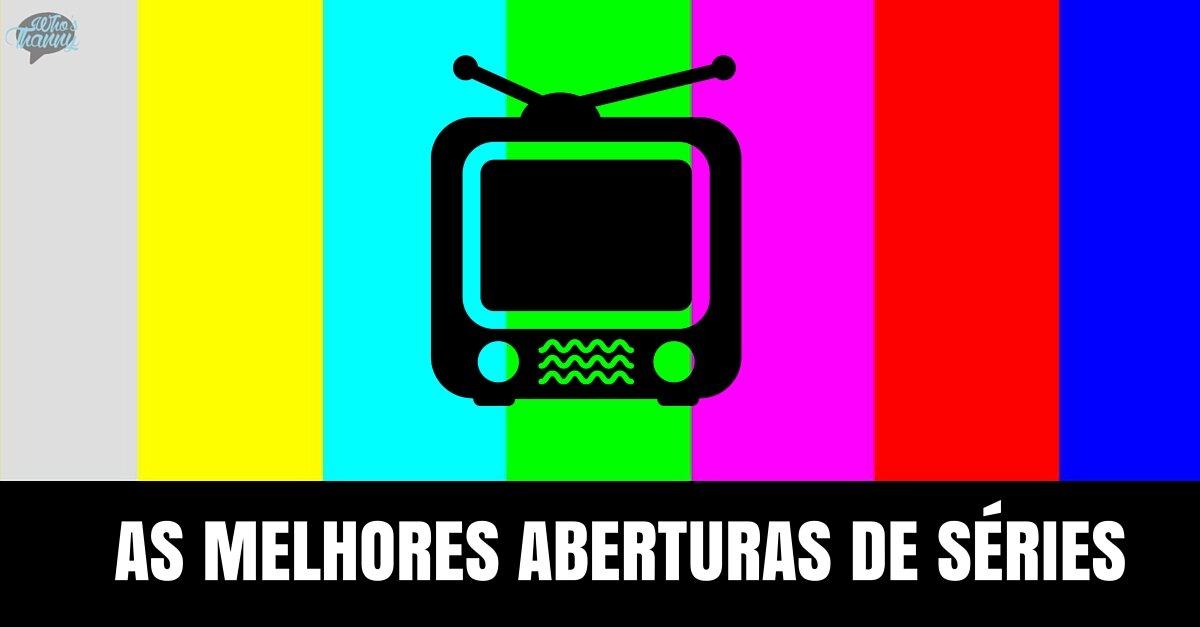 ABERTURAS DE SÉRIES